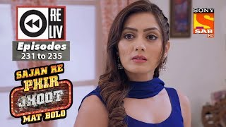 Weekly Reliv - Sajan Re Phir Jhoot Mat Bolo - 16th April to 20th April 2018 - Episode 231 to 235
