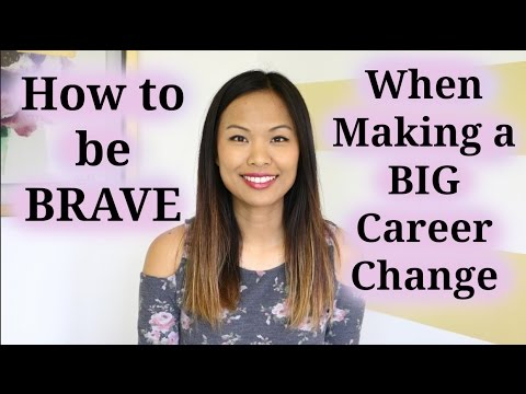 How to be Brave When Making a Big Career Change