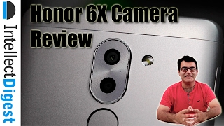 Honor 6X Camera Review- Dual Camera Magic | Intellect Digest