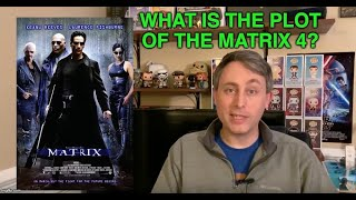 What Is the Plot of The Matrix 4?