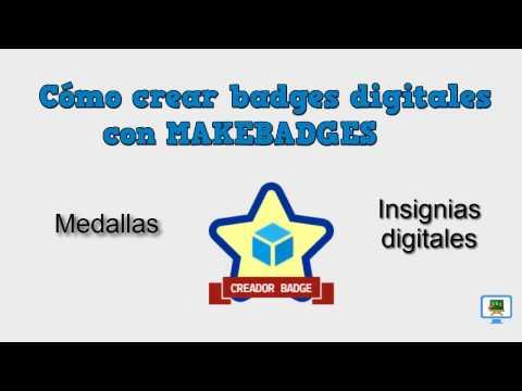Como crear badges (insignias digitales) con MAKEBADGES (HD-subs.) #InsigniasMooc  #gamificación