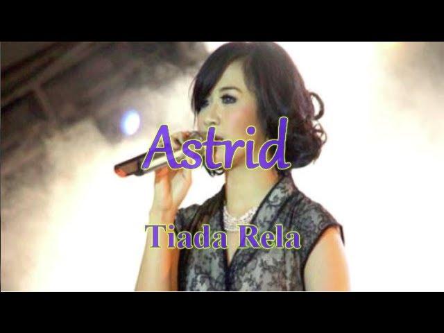 Tiada Rela - Astrid