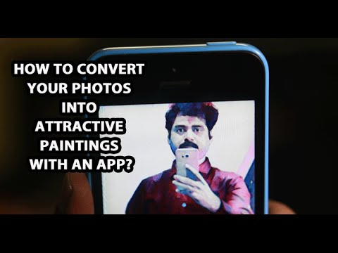 How to convert your Photos into attractive paintings with an app?