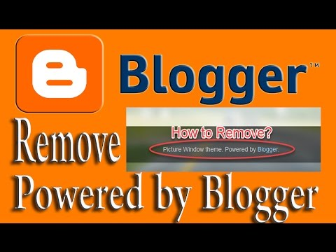 Remove Powered by Blogger (HD): Blogger Web design Tutorial #4