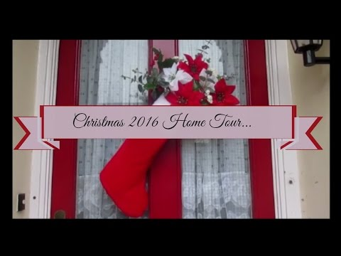 Christmas 2016 Home Tour & Final Video of 2016