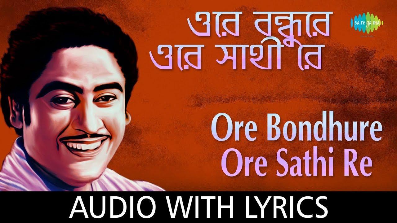 Kishore Kumar - Ore Bondhure, Ore Sathi Re