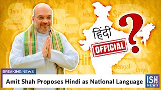 Amit Shah Proposes Hindi as National Language