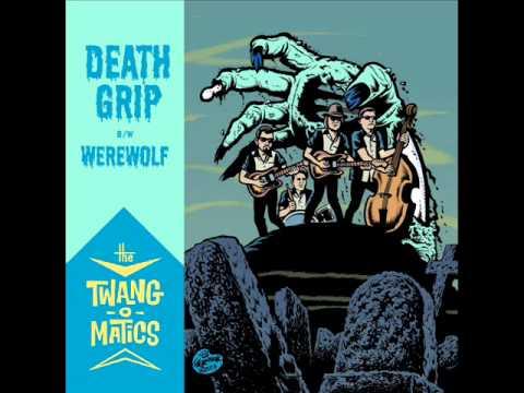 THE TWANG-O-MATICS / DEATH GRIP