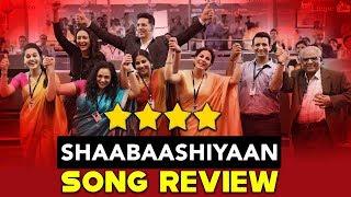 Shaabaashiyaan Song Mission Mangal - Full Review And Reaction | Akshay | Vidya | Sonakshi | Taapsee