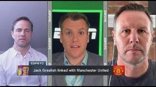 [FULL] ESPN FC   Jack Grealish linked with Manchester United - Craig Burley reaction