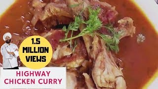 Highway Chicken Curry By Chef Harpal Singh Sokhi.