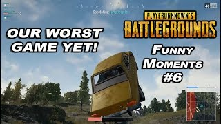 OUR WORST GAME | Battlegrounds Funny Moments #6