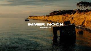 DENO419 - IMMER NOCH (prod. by BuJaa Beats & Frio)