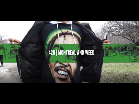 420   Montreal and Weed