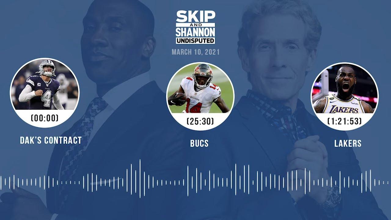 Dak's contract, Bucs, Lakers (3.10.21) | UNDISPUTED Audio Podcast