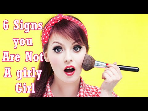 6 Signs That You Are Not A Girly Girl