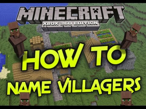 Minecraft Xbox 360/Xbox1 How To Name A Villager!