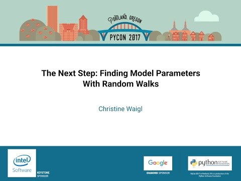 Christine Waigl   The Next Step Finding Model Parameters With Random Walks    PyCon 2017