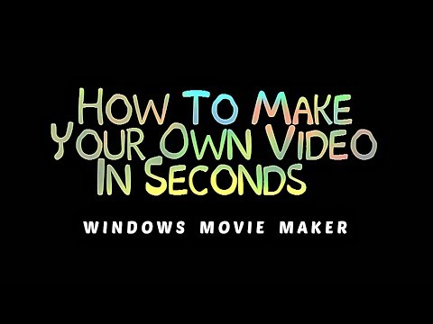 How to make your own Video in Seconds - Using Windows Movie Maker | Quick Tutorial