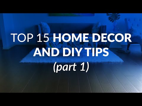 Top 15 Home Decor and DIY Tips (Part One)