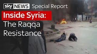Inside Raqqa: The Raqqa Resistance