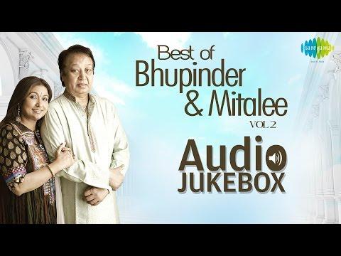 Bhupinder Mitalee Ghazals | Popular Ghazals Collection | Audio Jukebox