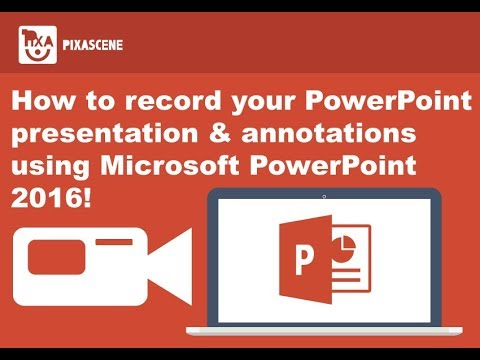 How to record your PowerPoint Presentation and Annotations using Microsoft PowerPoint 2016