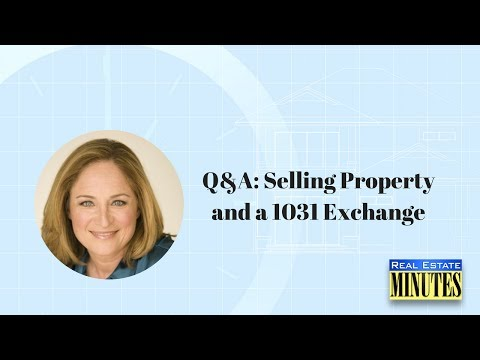 Q&A: Selling Property and a 1031 Exchange