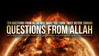 10 Questions From Allah That Will Shake You