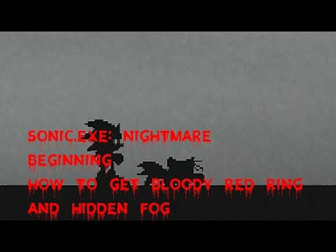 How To Get The Bloody Red Ring And Hidden Fog On ( Sonic.Exe: Nightmare Beginning )