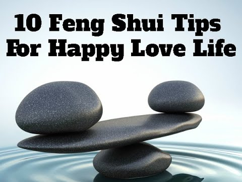 10 Feng Shui Tips For Happy Love Life