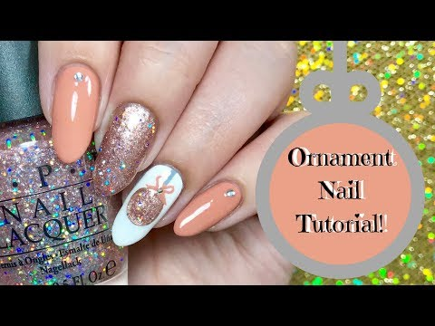 Christmas Ornament Nail Tutorial | Day 5 of my 12 days of Christmas! 💝