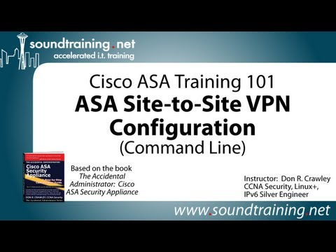 Cisco ASA Site-to-Site VPN Configuration (Command Line):  Cisco ASA Training 101