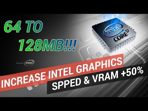 How to Increase Intel Graphics Performance & vRam by 50% - 2017