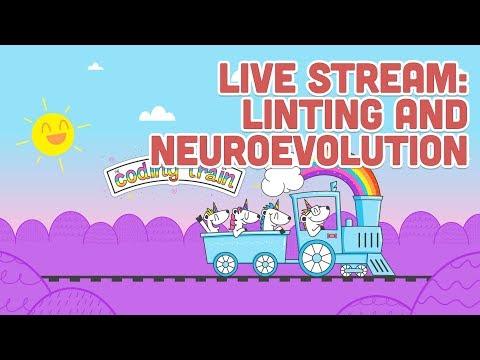 Live Stream #124.1 - Linting and Neuroevolution