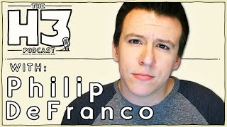 H3 Podcast #6 - Philip DeFranco