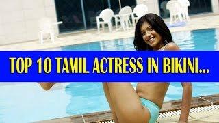 TOP 10 TAMIL ACTRESS IN BIKINI