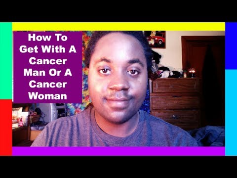 How To Get With A Cancer Man Or A Cancer Woman [Cancer in Love Relationships]