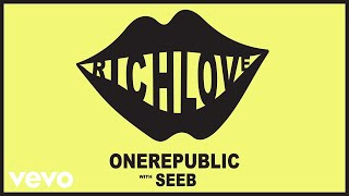OneRepublic, Seeb - Rich Love (Audio)