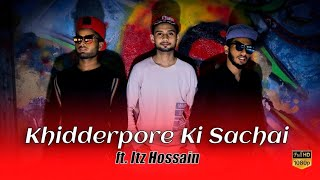 KHIDDERPORE KI SACHAI || REPLY TO KHIDDERPORE BASTI SONG || Ft.Itz Hossain || Official Rap Song 2019