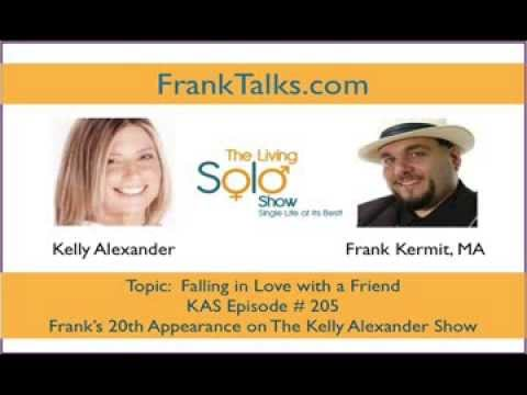 Falling in love with a friend? Now what? Friends with benefits? Kelly Alexander Frank Kermit