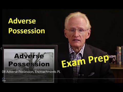 08 Adverse Possession, Encroachments: Arizona Real Estate License Exam Prep