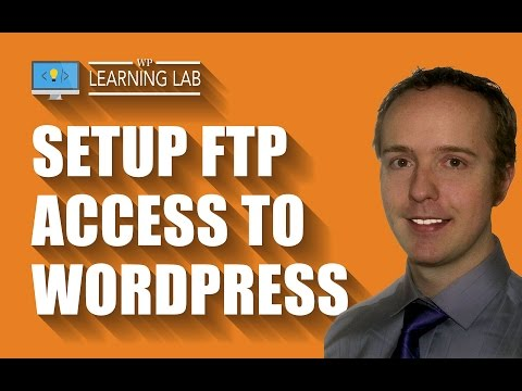 Setup WordPress FTP Access in 6 Minutes | WP Learning Lab