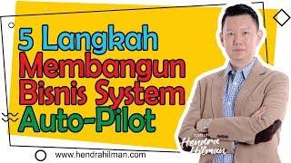 5 Langkah Membangun Bisnis Sistem Autopilot - Coach Hendra Hilman
