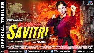 Waarrior Savitri - Official Trailer | Niharica Raizada | Lucy Pinder | Om Puri | Hindi Movie 2016