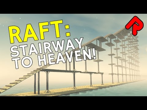 Raft Stairway to Heaven: How high can we go? | Let's play Raft gameplay (prototype 1.03)