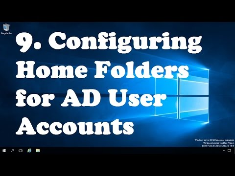 9. Configuring Home Folders for AD User Accounts in Server 2016
