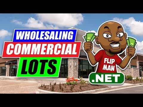 How to Wholesale & Flip Commercial Lots for Quick Cash   Real Estate Investing No Money Down