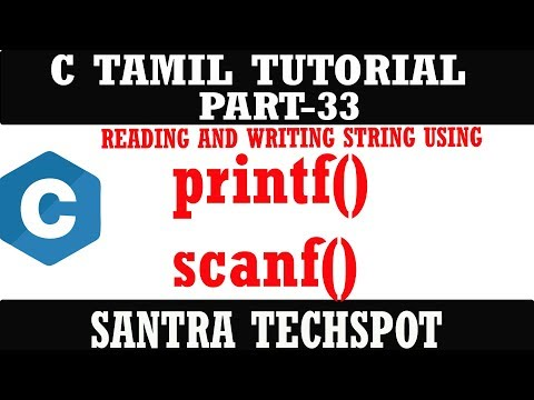 PART-33 READING AND WRITING STRINGS USING printf() and scanf() # C PROGRAMMING IN TAMIL