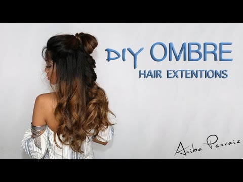 DIY Ombre Hair Extentions: Flixy Hair Tutorial | ARIBA PERVAIZ